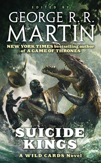 Suicide Kings by George R.R. Martin & Wild Cards Trust PDF Download