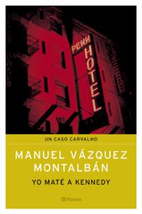 Yo maté a Kennedy - Manuel Vázquez Montalbán pdf download