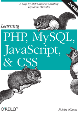 Learning PHP, MySQL, JavaScript, and CSS - Robin Nixon
