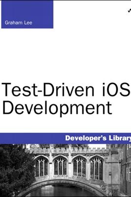 Test-Driven iOS Development - Graham Lee