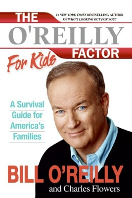 The O'Reilly Factor for Kids - Bill O'Reilly & Charles Flowers pdf download