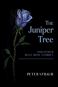 The Juniper Tree and Other Blue Rose Stories - Peter Straub pdf download
