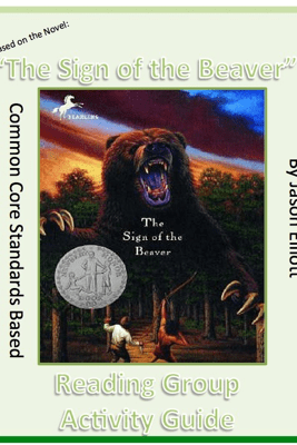 Sign of the Beaver by Elizabeth George Spear Reading Group Activity Guide - Jason Elliott