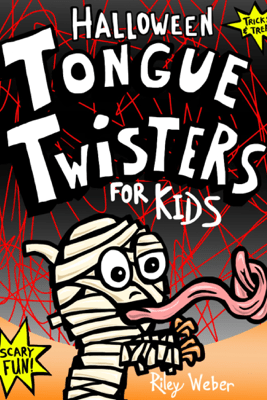 Halloween Tongue Twisters for Kids - Riley Weber