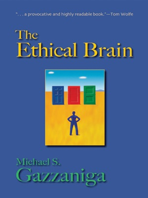 The Ethical Brain - Michael S. Gazzaniga pdf download