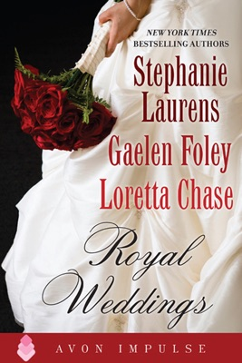 Royal Weddings - Stephanie Laurens, Gaelen Foley & Loretta Chase pdf download