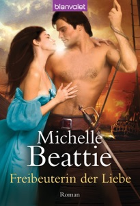 Freibeuterin der Liebe - Michelle Beattie pdf download