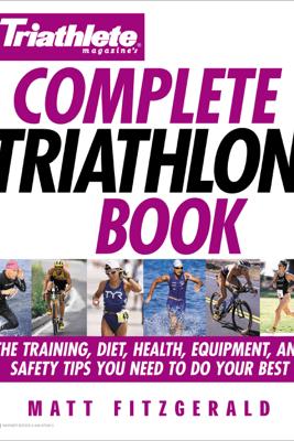 Triathlete Magazine's Complete Triathlon Book - Matt Fitzgerald