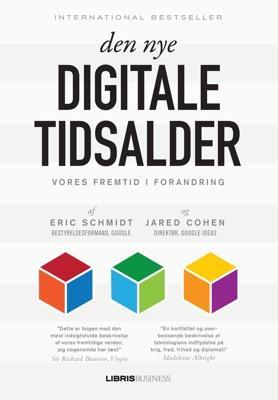 Den nye digitale tidsalder - Jared Cohen, Eric Schmidt & Charlotte Hannibalsen pdf download
