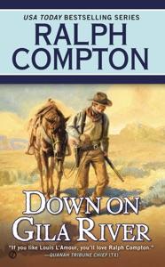 Down on Gila River - Ralph Compton & Joseph A. West pdf download