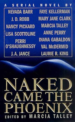 Naked Came the Phoenix - Nevada Barr, Marcia Talley, J. D. Robb, Nancy Pickard, Lisa Scottoline, Pam O'Shaughnessy, Mary O'Shaughnessy, J. A. Jance, Faye Kellerman, Mary Jane Clark, Anne Perry, Diana Gabaldon, Val McDermid & Laurie R. King pdf download