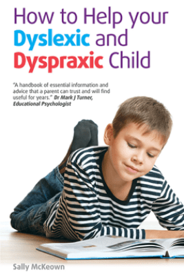 How to help your Dyslexic and Dyspraxic Child - Sally Mckeown