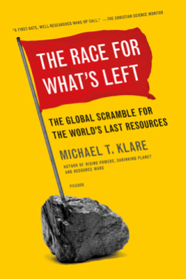 The Race for What's Left - Michael T. Klare
