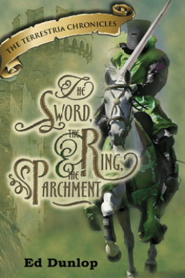 The Sword, the Ring and the Parchment - Ed Dunlop
