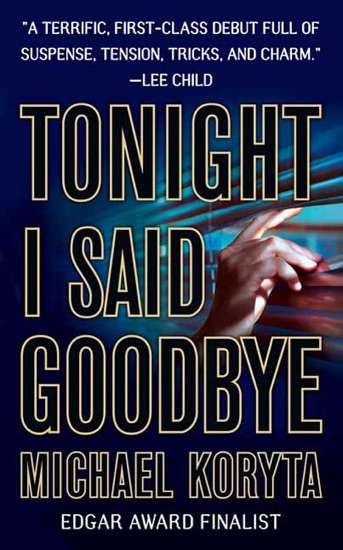 Tonight I Said Goodbye by Michael Koryta PDF Download