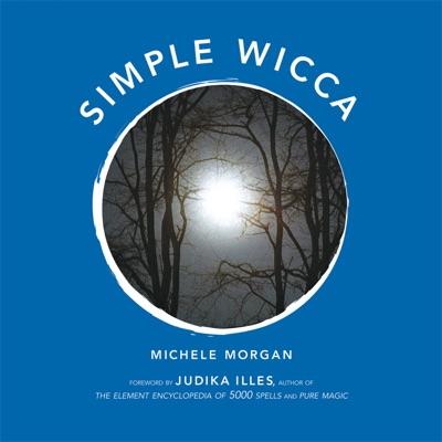 Simple Wicca - Michéle Morgan & Judika Illes pdf download