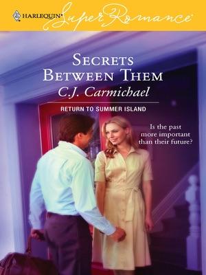 Secrets Between Them - C.J. Carmichael pdf download