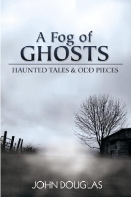 A Fog of Ghosts - John Douglas