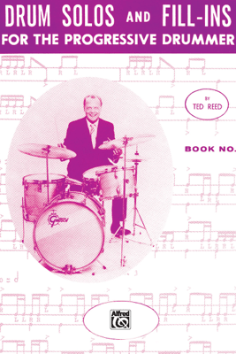 Drum Solos and Fill-Ins for the Progressive Drummer, Book 1 - Ted Reed