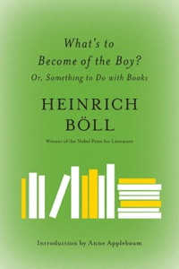 What's to Become of the Boy? - Heinrich Böll, Leila Vennewitz & Anne Applebaum pdf download