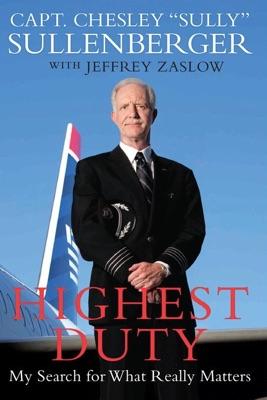 Highest Duty - Captain Chesley B. Sullenberger, III & Jeffrey Zaslow pdf download