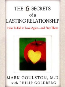 The 6 Secrets of a Lasting Relationship - Mark Goulston & Philip Goldberg pdf download