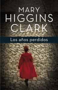 Los años perdidos - Mary Higgins Clark pdf download