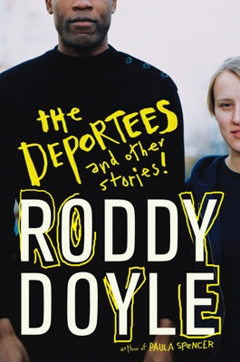 The Deportees - Roddy Doyle pdf download