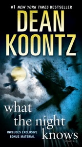 What the Night Knows (with bonus novella Darkness Under the Sun) - Dean Koontz pdf download