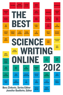 The Best Science Writing Online 2012 - Bora Zivkovic & Jennifer Ouellette