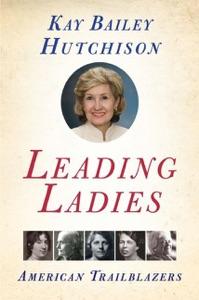 Leading Ladies - Kay Bailey Hutchison pdf download