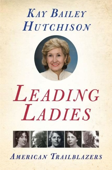 Leading Ladies by Kay Bailey Hutchison pdf download