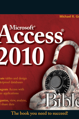 Access 2010 Bible - Michael R. Groh