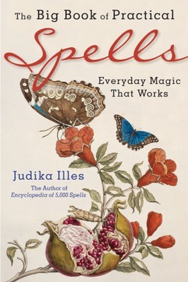 The Big Book of Practical Spells - Judika Illes pdf download