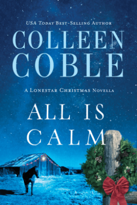 All Is Calm - Colleen Coble