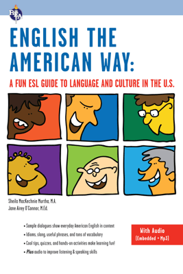 English the American Way: A Fun ESL Guide to Language and Culture in the U.S. - Sheila MacKechnie Murtha & Jane Airey O'Connor