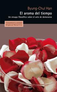 El aroma del tiempo - Byung-Chul Han pdf download