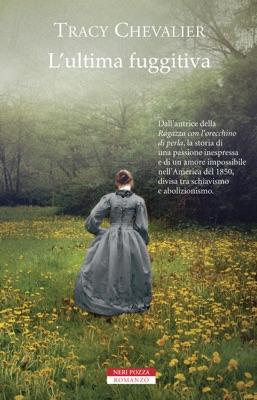 L'ultima fuggitiva - Tracy Chevalier pdf download