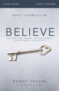 Believe Study Guide - Randy Frazee pdf download