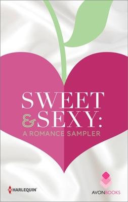 Sweet & Sexy: A Romance Sampler - Robyn Carr, Susan Mallery, Darcy Burke, RaeAnne Thayne, Gena Showalter & Jennifer Bernard pdf download