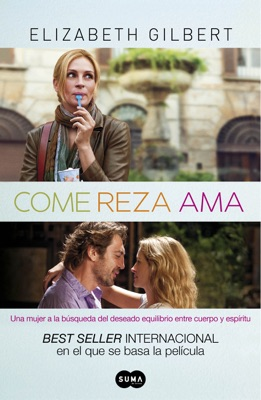 Come, reza, ama - Elizabeth Gilbert pdf download