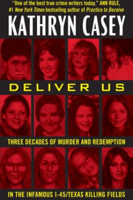 Deliver Us - Kathryn Casey