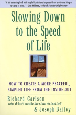 Slowing Down to the Speed of Life - Richard Carlson & Joseph Bailey pdf download