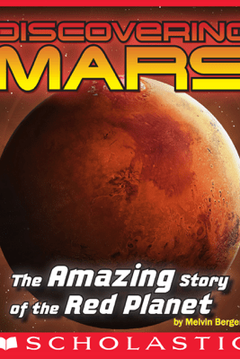 Discovering Mars: The Amazing Story of the Red Planet - Melvin Berger & Mary Kay Carson