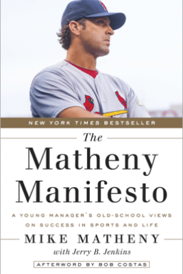 The Matheny Manifesto - Mike Matheny, Jerry B. Jenkins & Bob Costas