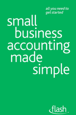Small Business Accounting Made Simple: Flash - Andy Lymer