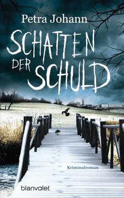 Schatten der Schuld - Petra Johann pdf download