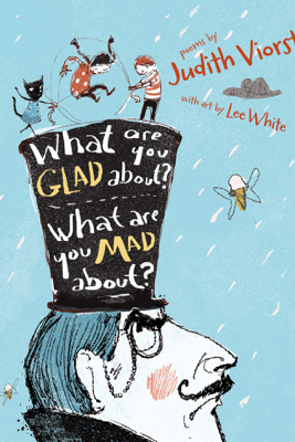 What Are You Glad About? What Are You Mad About? - Judith Viorst