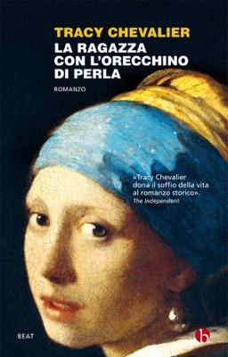 La ragazza con l'orecchino di perla - Tracy Chevalier pdf download