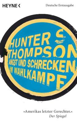 Angst und Schrecken im Wahlkampf - Hunter S. Thompson pdf download
